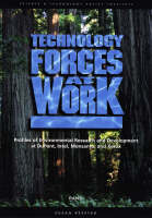 Technology Forces at Work: Profiles of Enviromental Research and Development at DuPont, Intel, Monsanto, and Xerox (Paperback)