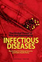 The Global Threat of New and Reemerging Infectious Diseases: Reconciling U.S. National Security and Public Health Policy (Paperback)