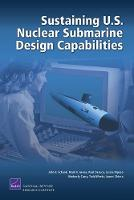 Sustaining U.S. Nuclear Submarine Design Capabilities (Paperback)