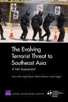 The Evolving Terrorist Threat to Southeast Asia: a Net Assessment (Paperback)