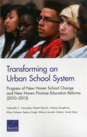 Transforming an Urban School System: Progress of New Haven School Change and New Haven Promise Education Reforms (2010-2013) (Paperback)