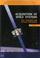 Acquisition of Space Systems: Past Problems and Future Challenges (Paperback)