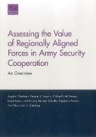 Assessing the Value of Regionally Aligned Forces in Army Security Cooperation: An Overview (Paperback)