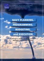 Navy Planning, Programming, Budgeting and Execution: A Reference Guide for Senior Leaders, Managers, and Action Officers (Paperback)