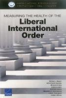 Measuring the Health of the Liberal International Order (Paperback)