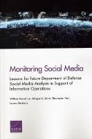 Monitoring Social Media: Lessons for Future Department of Defense Social Media Analysis in Support of Information Operations (Paperback)