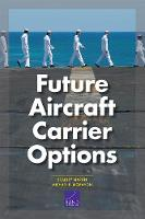 Future Aircraft Carrier Options (Paperback)