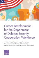 Career Development for the Department of Defense Security Cooperation Workforce (Paperback)