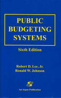 Public Budgeting Systems (Hardback)