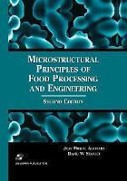 Microstructural Principles of Food Processing and Engineering - Food Engineering Series (Hardback)