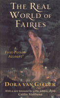 The Real World of Fairies: A First-Person Account (Paperback)