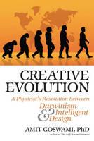 Creative Evolution: A Physicist's Resolution Between Darwinism and Intelligent Design (Hardback)