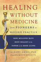 Healing without Medicine: From Pioneers to Modern Practice (Paperback)