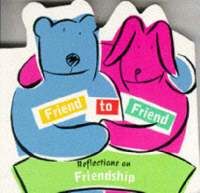 Friend to Friend: Cut-out-shape Gift Book: Reflections on Friendship (Paperback)