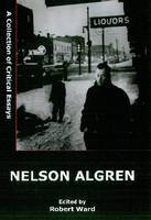 Nelson Algren: A Collection of Critical Essays (Hardback)