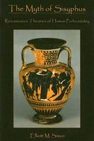 The Myth of Sisyphus: Renaissance Theories of Perfectibility (Hardback)