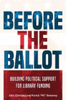Before the Ballot: Building Political Support for Library Funding (Paperback)