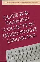 Guide for Training Collection Development Librarians