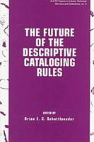 The Future of the Descriptive Cataloging Rules
