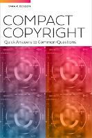 Compact Copyright: Quick Answers to Common Questions: Quick Answers to Common Questions (Paperback)