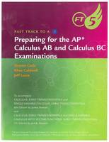 Fast Track to a 5 AP* Test-Prep Workbook for Stewart's Calculus: Early Transcendentals (AP* Edition)