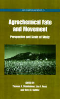 Agrochemical Fate and Movement: Perspectives and Scale of Study - ACS Symposium Series 751 (Hardback)