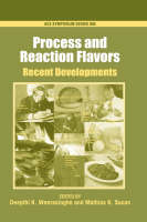 Process and Reaction Flavors: Recent Developments - ACS Symposium Series No. 905 (Hardback)
