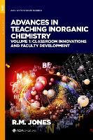 Advances in Teaching Inorganic Chemistry, Volume 1: Classroom Innovations and Faculty Development - ACS SYMPOSIUM SERIES (Hardback)
