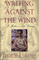 Writing Against the Wind: A Mother's Life History (Hardback)