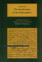 The Incoherence of the Philosophers, 2nd Edition - Islamic Translation Series            (CHUP) (Hardback)