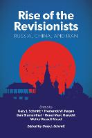 Rise of the Revisionists: Russia, China, and Iran - American Enterprise Institute (Hardback)