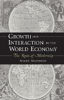 Growth and Interaction in the World Economy: The Roots of Modernity (Paperback)
