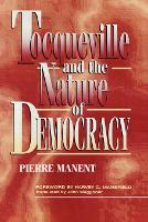Tocqueville and the Nature of Democracy (Paperback)