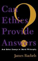 Can Ethics Provide Answers?: And Other Essays in Moral Philosophy - Studies in Social, Political, and Legal Philosophy (Hardback)