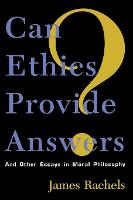 Can Ethics Provide Answers?: And Other Essays in Moral Philosophy - Studies in Social, Political, and Legal Philosophy (Paperback)