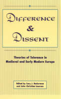 Difference and Dissent: Theories of Toleration in Medieval and Early Modern Europe (Hardback)