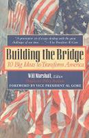 Building the Bridge: 10 Big Ideas to Transform America (Paperback)