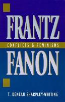 Frantz Fanon: Conflicts and Feminisms (Paperback)