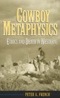 Cowboy Metaphysics: Ethics and Death in Westerns - Studies in Social, Political and Legal Philosophy (Hardback)