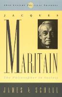 Jacques Maritain: The Philosopher in Society - 20th Century Political Thinkers (Hardback)