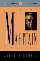 Jacques Maritain: The Philosopher in Society - 20th Century Political Thinkers (Paperback)