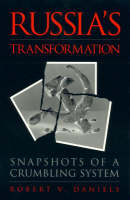 Russia's Transformation: Snapshots of a Crumbling System (Hardback)