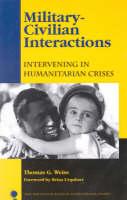 Military-civilian Interactions: Intervening in Humanitarian Crises - New Millennium Books in International Studies (Paperback)