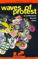 Waves of Protest: Social Movements Since the Sixties - People, Passions, and Power: Social Movements, Interest Organizations, and the P (Hardback)
