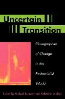 Uncertain Transition: Ethnographies of Change in the Postsocialist World (Paperback)