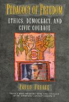 Pedagogy of Freedom: Ethics, Democracy, and Civic Courage - Critical Perspectives Series: A Book Series Dedicated to Paulo Freire (Hardback)