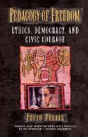Pedagogy of Freedom: Ethics, Democracy, and Civic Courage - Critical Perspectives Series: A Book Series Dedicated to Paulo Freire (Paperback)
