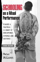Schooling as a Ritual Performance: Towards a Political Economy of Educational Symbols and Gestures - Culture and Education Series (Paperback)