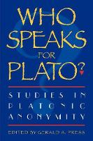 Who Speaks for Plato?: Studies in Platonic Anonymity (Paperback)