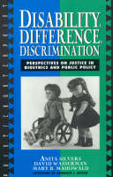 Disability, Difference, Discrimination: Perspectives on Justice in Bioethics and Public Policy - Point/Counterpoint: Philosophers Debate Contemporary Issues (Hardback)